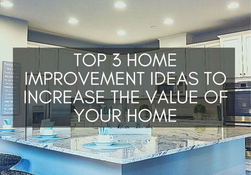 Top 3 Home Improvement Ideas to Increase the Value of Your Home in Ottawa, Ontario